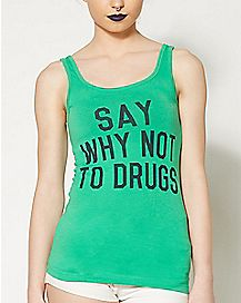Say Why Not To Drugs Tank Top