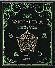 Wiccapedia A Modern Day White Witch's Guide Book