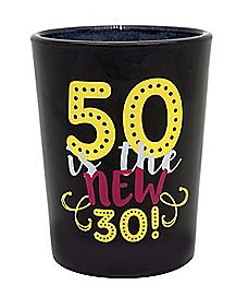 Oversize 50 Is The New 30 Shot Glass