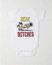 Here For The Bitches Baby Bodysuit