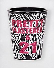 Pretty Plastered 21 Shot Glass 1.5 oz