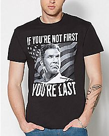If You're Not First Talladega Nights T Shirt