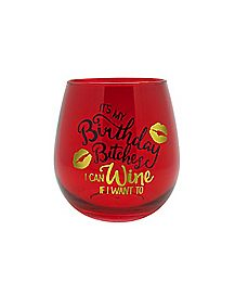 I Can Wine If I Want To Wine Glass - 17 oz.