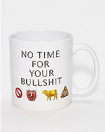 No Time For Your Bullshit Coffee Mug - 22 oz.