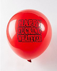 Happy Fucking Whatever Birthday Balloons