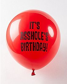 It's Asshole's Birthday Balloons