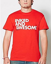 Inked and Awesome T Shirt