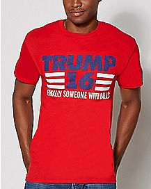 Finally Someone With Balls Trump T Shirt