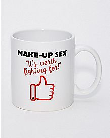 Make-Up Sex Is Worth Fighting For Mug 20 oz