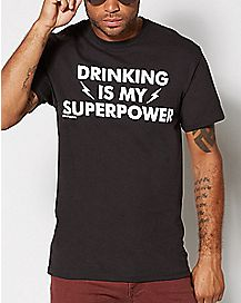Drinking Is My Superpower T Shirt
