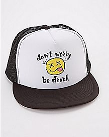 Don't Worry Be Drunk Trucker Hat