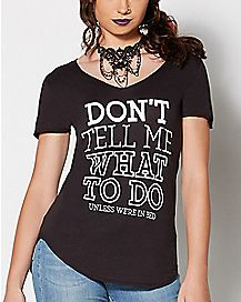 Dont Tell Me What To Do T Shirt