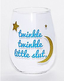 Twinkle Twinkle Little Slut Wine Glass - 19 oz