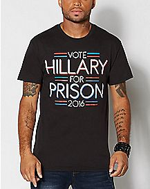 Vote Hillary for Prison T Shirt