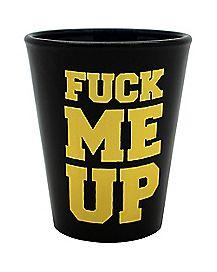 Fuck Me Up Shot Glass - 1.5 oz.