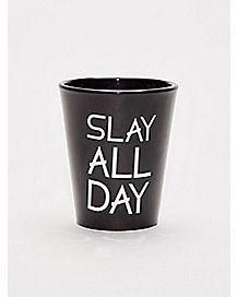 Slay All Day Shot Glass - 1.5 oz