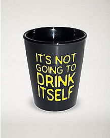 Not Going to Drink Itself Shot Glass - 1.5 oz.