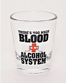 Blood in Alcohol System Shot Glass - 1.5 oz