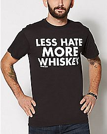 Less Hate More Whiskey T Shirt