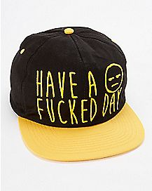 Have A Fucked Day Snapback Hat