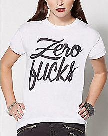Zero Fucks T Shirt
