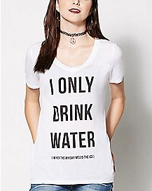I Only Drink Water Whiskey T Shirt