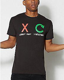Dont Quit Restart T Shirt