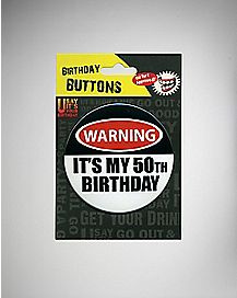 Warning 50th Birthday Button