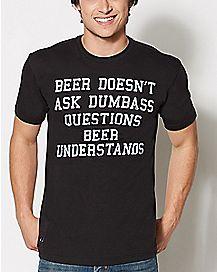 Beer Understands T Shirt