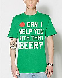 Can I Help You With That Beer T Shirt