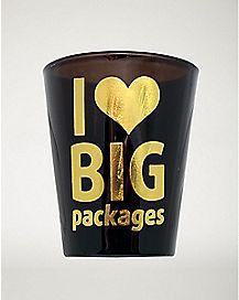 I Love Big Packages Shot Glass - 1.5 oz.