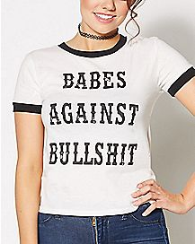 Babes Against Bullshit T Shirt