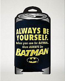 Be Yourself Or Be Batman Can Cooler