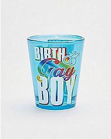 Birth Gay Boy Shot Glass - 1.5 oz.