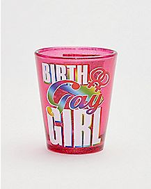 Birth Gay Girl Shot Glass - 1.5 oz.