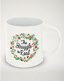 The Struggle is Real Floral Mug - 20 oz.