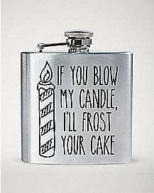 If You Blow My Candle I'll Frost Your Cake Flask - 8 oz