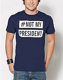 # Not My President T Shirt