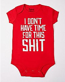 I Don't Have Time For This Shit Baby Bodysuit
