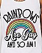Rainbows Are Gay and So Am I Tank Top