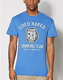 Co Ed Naked Drinking Team T Shirt