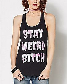 Stay Weird Bitch Tank Top