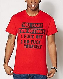 You Have Two Options T Shirt