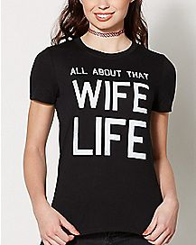All About That Wife Life T Shirt
