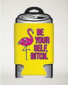 Be Yourself Bitch Can Cooler