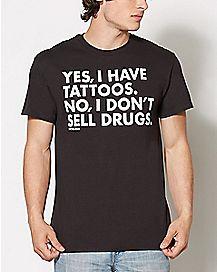 Yes Tattoos No Drugs T Shirt