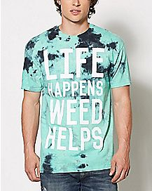 Life Happens Weed Helps Tie Dye T Shirt