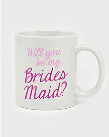 Be My Bridesmaid Mug - 20 oz