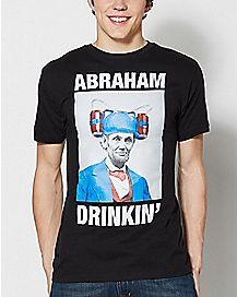 Abraham Drinkin' T Shirt