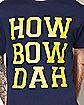 How Bah Dah T Shirt